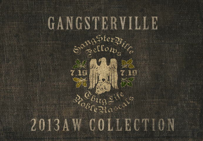 GANGSTERVILLE 2013 AUTUMN&WINTER COLLECTION