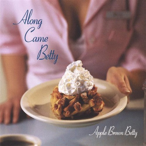 Apple Brown Betty Along Came Betty