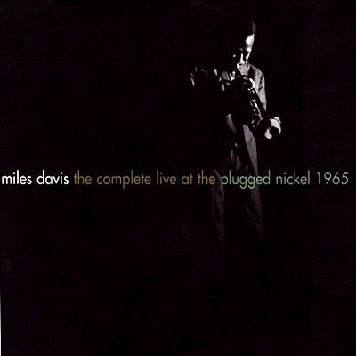 Miles Davis The Complete Live At The Plugged Nickel 1965