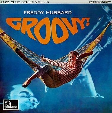 Freddie Hubbard Groovy! Fontana 883 290 JCY