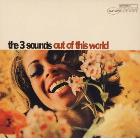 The Three Sounds Out Of This World Blue Note BST 84197