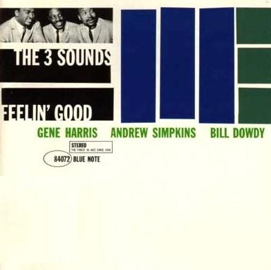 The Three Sounds Feelin Good Blue Note BST 84072
