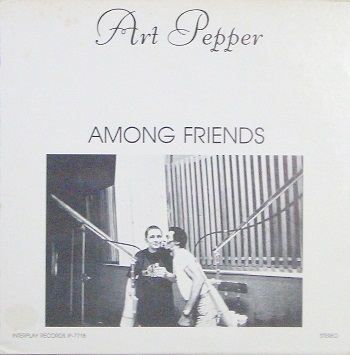 Art Pepper Among Friends Interplay Records IP-7718