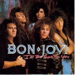 Bon Jovi - Ill Be There For You1