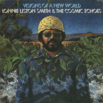 JZ_LONNIE LISTON SMITH_VISIONS OF A NEW WORLD_201304
