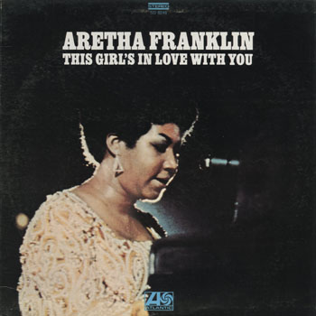 SL_ARETHA FRANKLIN_THIS GIRLS IN LOVE WITH YOU_201305