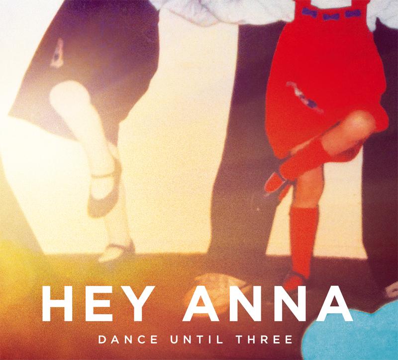 HeyAnna_DanceUntilThree_cover800.jpg