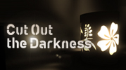 <Cut Out the Darkness>